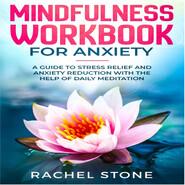 Mindfullness - Workbook for Anxiety (Unabridged)