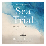Sea Trial - Sailing After My Father (Unabridged)