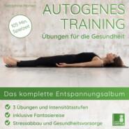 Autogenes Training - Übungen für die Gesundheit - Das komplette Entspannungsalbum