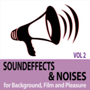 Soundeffects and Noises, Vol. 2 - for Background, Film and Pleasure