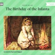 The Birthday of the Infanta (Unabridged)