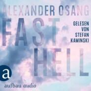 Fast Hell (Ungekürzt)