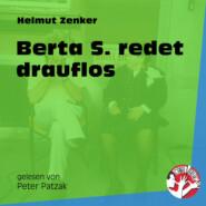 Berta S. redet drauflos (Ungekürzt)