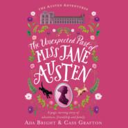 The Unexpected Past of Miss Jane Austen - Austen Adventures, Book 2 (Unabridged)