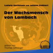 Der Wachsmensch von Lambach (Ungekürzt)