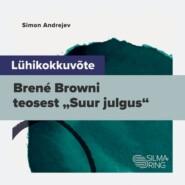 """Lühikokkuvõte Brené Browni teosest \""""Suur julgus\"""""""