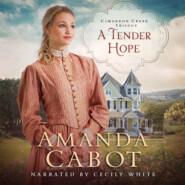 A Tender Hope - Cimarron Creek, Book 3 (Unabridged)