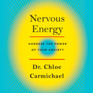 Nervous Energy - Harness the Power of Your Anxiety (Unabridged)