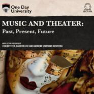 Music and Theater - Past, Present, Future (Unabridged)