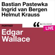 Edgar Wallace - lit.COLOGNE live (Ungekürzt)