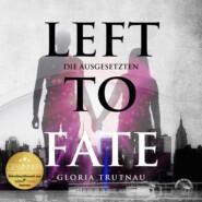 Left to Fate (Ungekürzt)