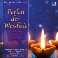Perlen der Weisheit - Indische Mystik & Indische Meditation - Achtsamkeitsmeditation und Meditationen zur Stärkung des inneren Lichts