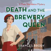Death and the Brewery Queen - A Kate Shackleton Mystery, Book 12 (Unabridged)
