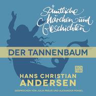 H. C. Andersen: Sämtliche Märchen und Geschichten, Der Tannenbaum