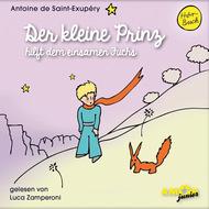 Der kleine Prinz hilft dem einsamen Fuchs (Ungekürzt)
