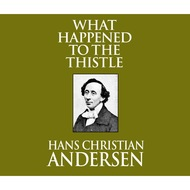What Happened to the Thistle (Unabridged)