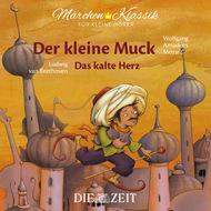 """Die ZEIT-Edition \""""Märchen Klassik für kleine Hörer\"""" - Der kleine Muck und Das kalte Herz mit Musik von Wolfgang Amadeus Mozart und Ludwig van Beethoven"""