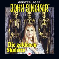 John Sinclair, Folge 120: Die goldenen Skelette. Teil 2 von 4 (Gekürzt)