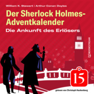 Die Ankunft des Erlösers - Der Sherlock Holmes-Adventkalender, Folge 15 (Ungekürzt)