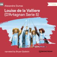 Louise de la Vallière - D\'Artagnan Series, Vol. 5 (Unabridged)