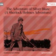 The Adventure of Silver Blaze - A Sherlock Holmes Adventure (Unabridged)