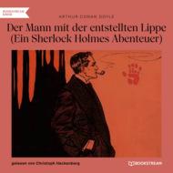 Der Mann mit der entstellten Lippe - Ein Sherlock Holmes Abenteuer (Ungekürzt)
