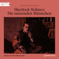 Sherlock Holmes: Die tanzenden Männchen (Ungekürzt)