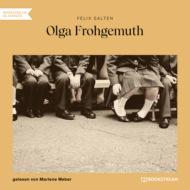 Olga Frohgemuth (Ungekürzt)