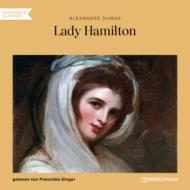 Lady Hamilton - Memoiren einer Favoritin (Ungekürzt)