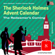 The Redeemer\'s Coming - The Sherlock Holmes Advent Calendar, Day 8 (Unabridged)