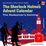 The Redeemer\'s Coming - The Sherlock Holmes Advent Calendar, Day 9 (Unabridged)