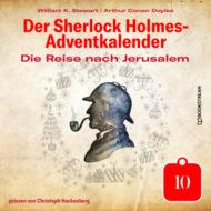 Die Reise nach Jerusalem - Der Sherlock Holmes-Adventkalender, Tag 10 (Ungekürzt)