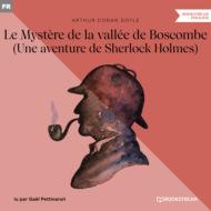 Le Mystère de la vallée de Boscombe - Une aventure de Sherlock Holmes (Version intégrale)