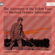 The Adventure of the Yellow Face - A Sherlock Holmes Adventure (Unabridged)
