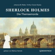 Sherlock Holmes: Die Themsemorde (Ungekürzt)