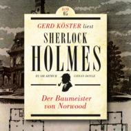 Der Baumeister von Norwood - Gerd Köster liest Sherlock Holmes - Kurzgeschichten, Band 5 (Ungekürzt)