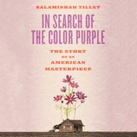 In Search of the Color Purple - Books About Books - The Story of Alice Walker\'s Masterpiece, Book 2 (Unabridged)