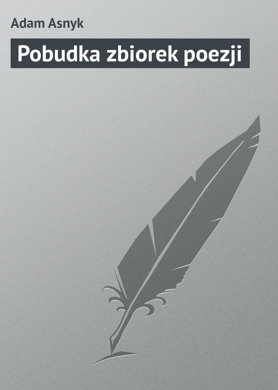 Adam Asnyk Pobudka zbiorek poezji недорого