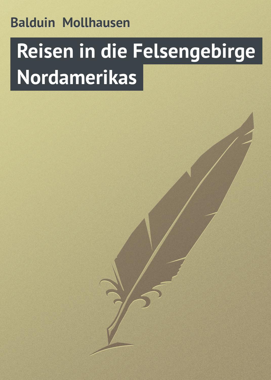 Balduin Möllhausen Reisen in die Felsengebirge Nordamerikas цена