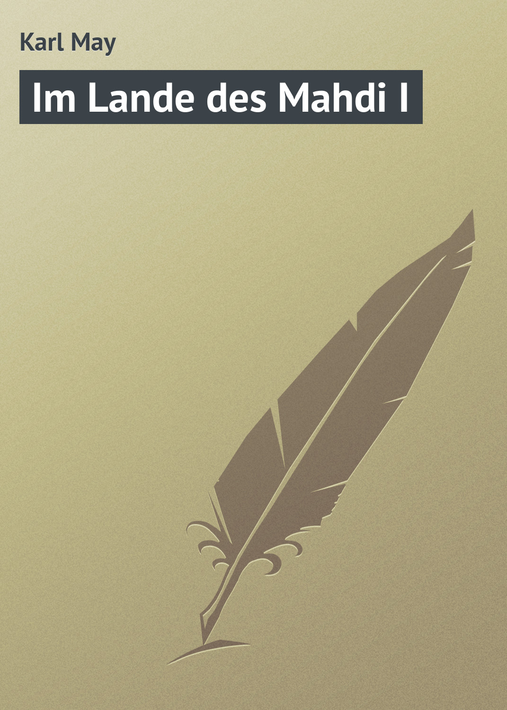 Karl May Im Lande des Mahdi I цены онлайн
