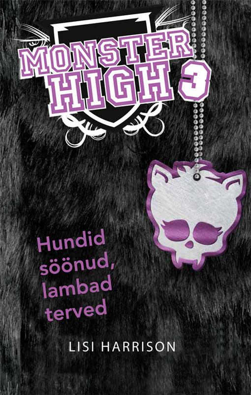 Lisi Harrison Monster High. Hundid söönud ja lambad terved marje ernits pidu