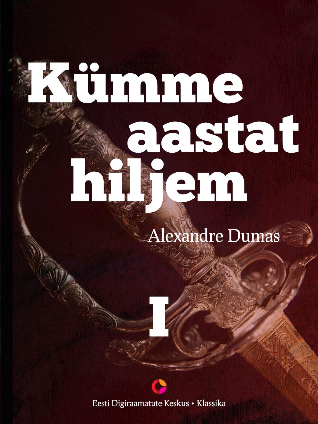 Alexandre Dumas Kümme aastat hiljem, I raamat. Vikont de Bragelonne alexandre dumas le page du duc de savoie i ii