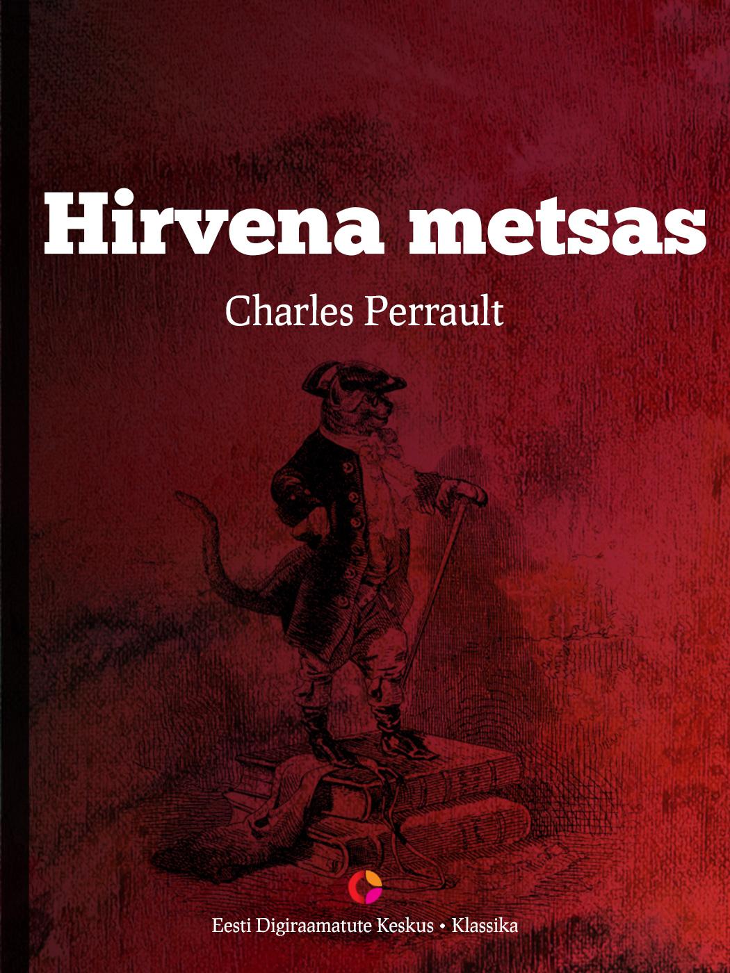 Charles Perrault Hirvena metsas charles perrault fables