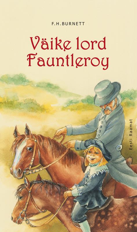 Фрэнсис Элиза Бёрнетт Väike lord Fauntleroy фрэнсис элиза бёрнетт little lord fauntleroy