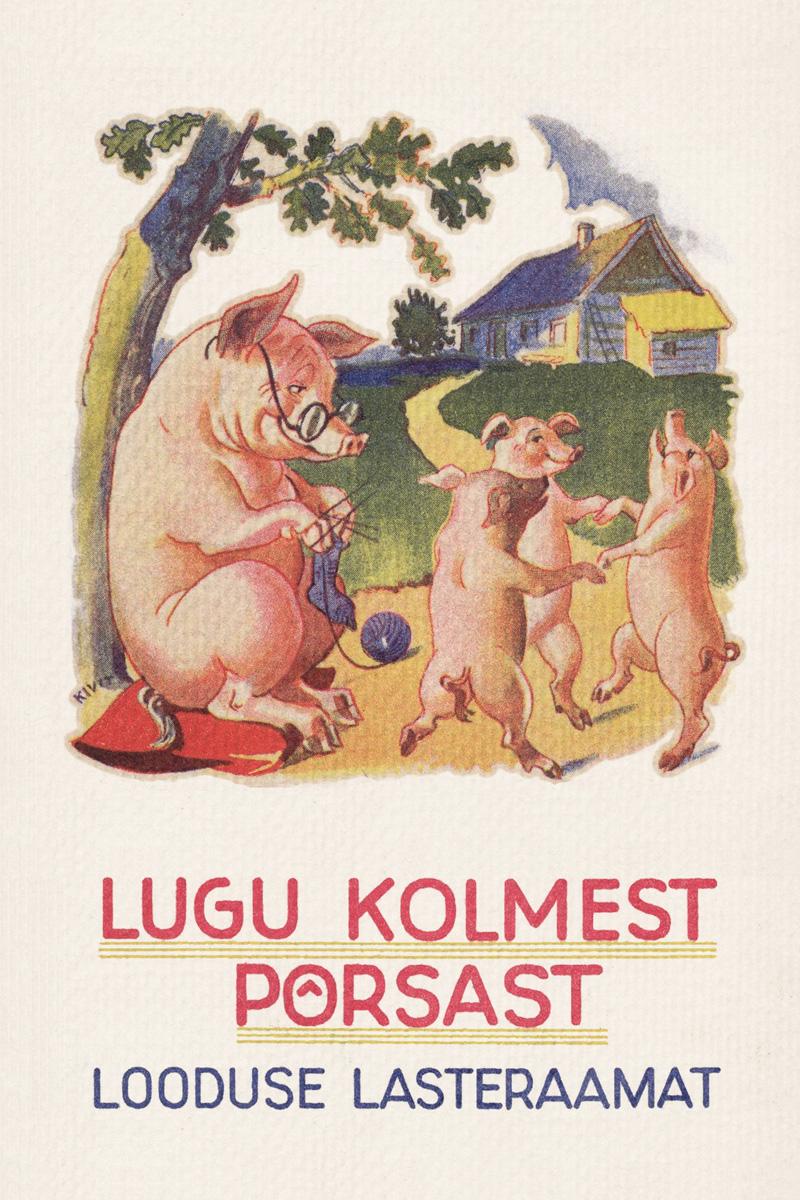 Tundmatu Autor Lugu kolmest põrsast may agnes fleming tundmatu peig