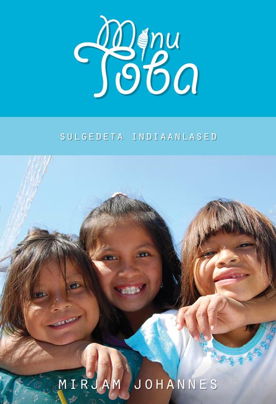 Mirjam Johannes Minu Toba. Sulgedeta indiaanlane