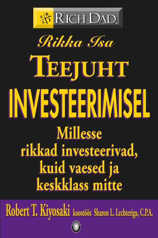 фото обложки издания Rikka Isa teejuht investeerimisel. Millesse rikkad investeerivad, kuid vaesed ja keskklass mitte?