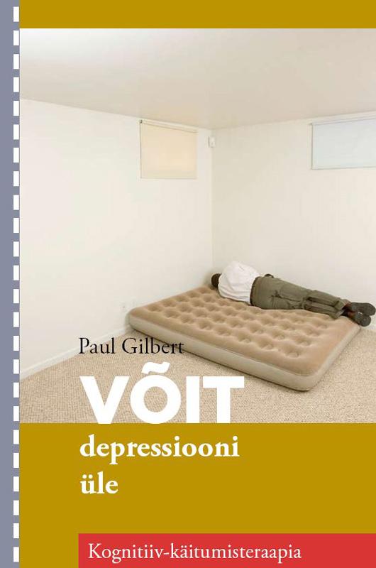 Paul Gilbert Võit depressiooni üle paul gilbert võit depressiooni üle