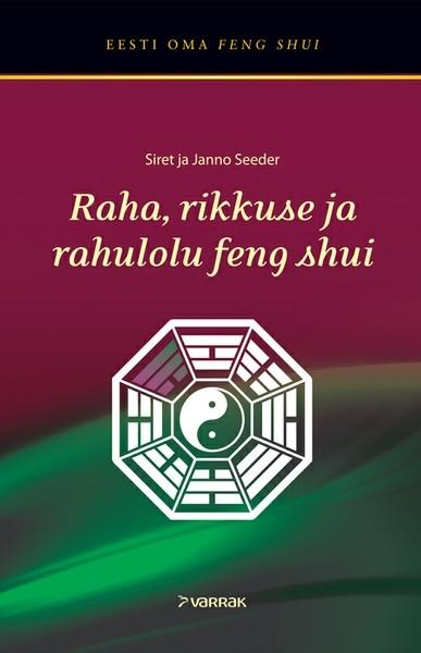 Janno Seeder Raha, rikkuse ja rahulolu feng shui charles eisenstein püha majandus raha kink ja ühiskond üleminekuajastul isbn 9789949495382