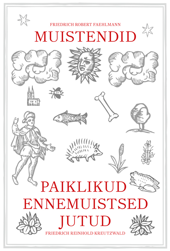 цена на Friedrich Reinhold Kreutzwald Paiklikud ennemuistsed jutud. Muistendid